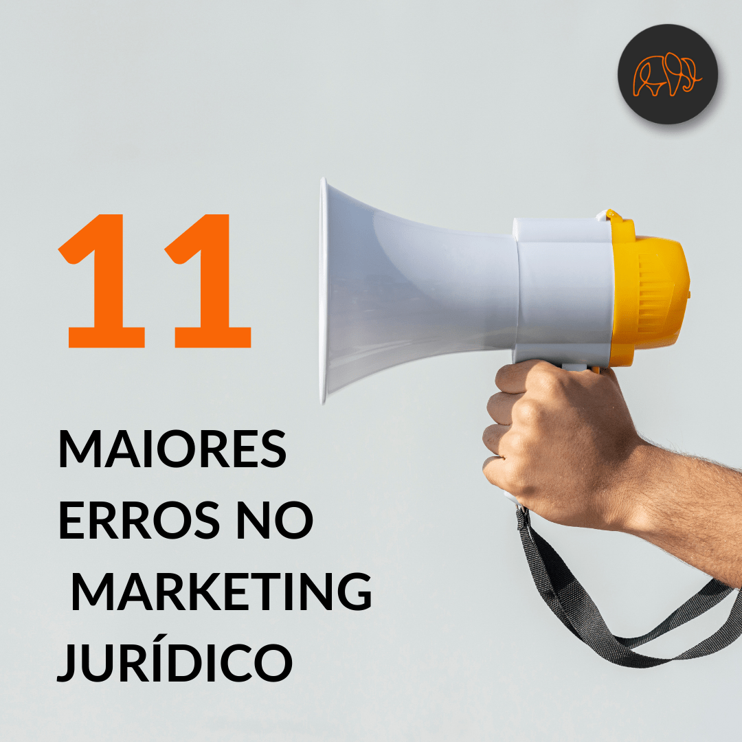 Os 11 Maiores Erros no Marketing Jurídico